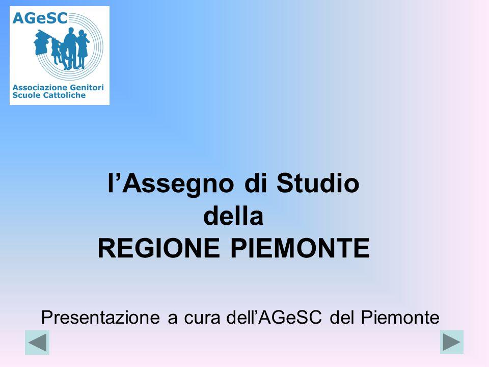 l'Assegno di Studio della REGIONE PIEMONTE A C U R A D E L L ' A G e S Presentazione a cura dell'AGeSC del Piemonte