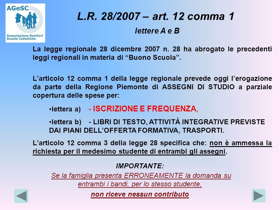 L.R. 28/2007 – art. 12 comma 1 lettere A e B La legge regionale 28 dicembre 2007 n.
