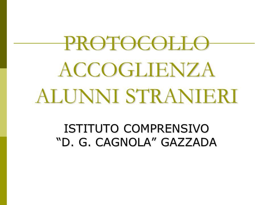 """PROTOCOLLO ACCOGLIENZA ALUNNI STRANIERI ISTITUTO COMPRENSIVO """"D. G. CAGNOLA"""" GAZZADA"""