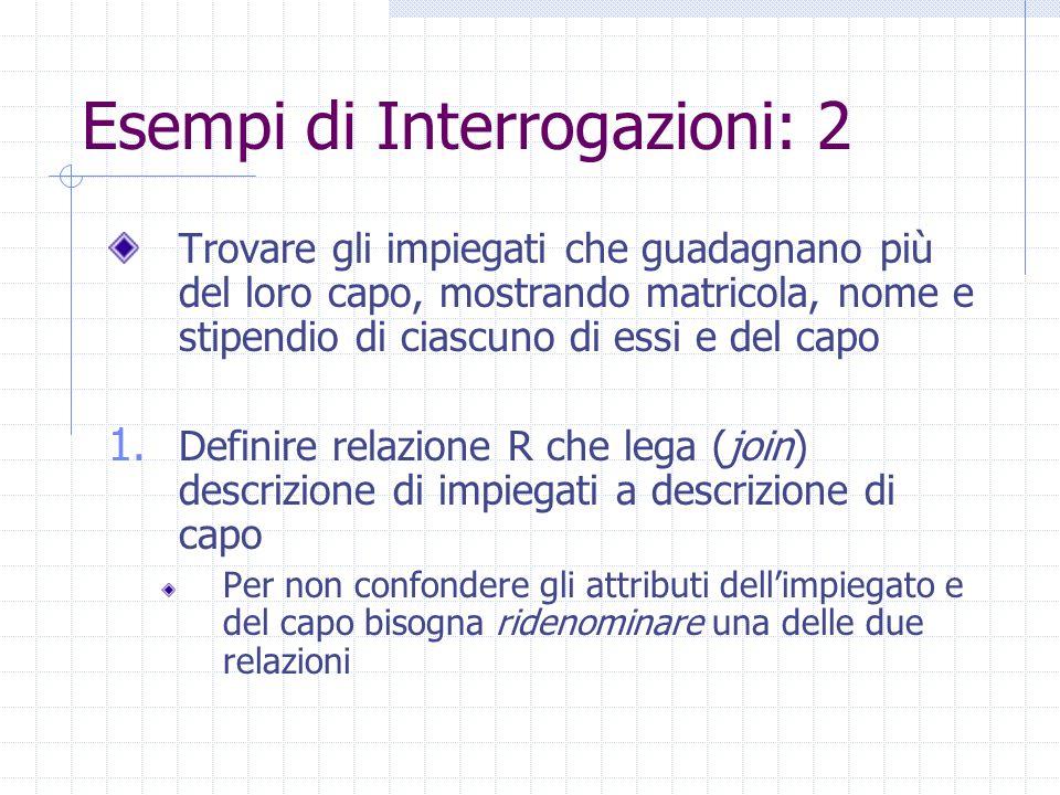 Esempi di Interrogazioni: 2 3.