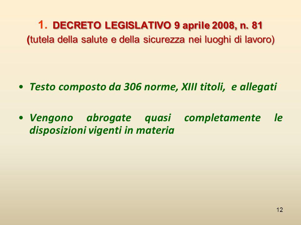 DECRETO LEGISLATIVO 9 aprile 2008, n. 81 (tutela della salute e della sicurezza nei luoghi di lavoro) 1. DECRETO LEGISLATIVO 9 aprile 2008, n. 81 (tut