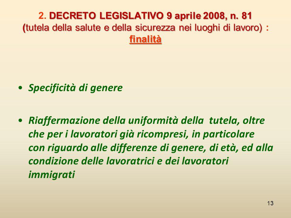 DECRETO LEGISLATIVO 9 aprile 2008, n. 81 (tutela della salute e della sicurezza nei luoghi di lavoro) finalità 2. DECRETO LEGISLATIVO 9 aprile 2008, n