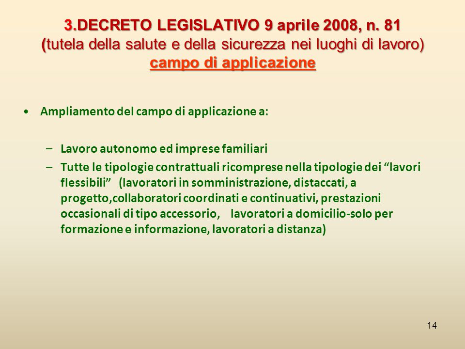 3.DECRETO LEGISLATIVO 9 aprile 2008, n. 81 (tutela della salute e della sicurezza nei luoghi di lavoro) campo di applicazione Ampliamento del campo di