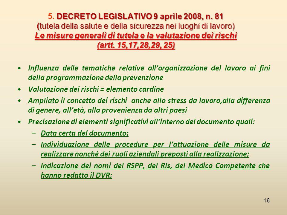 DECRETO LEGISLATIVO 9 aprile 2008, n. 81 (tutela della salute e della sicurezza nei luoghi di lavoro) Le misure generali di tutela e la valutazione de