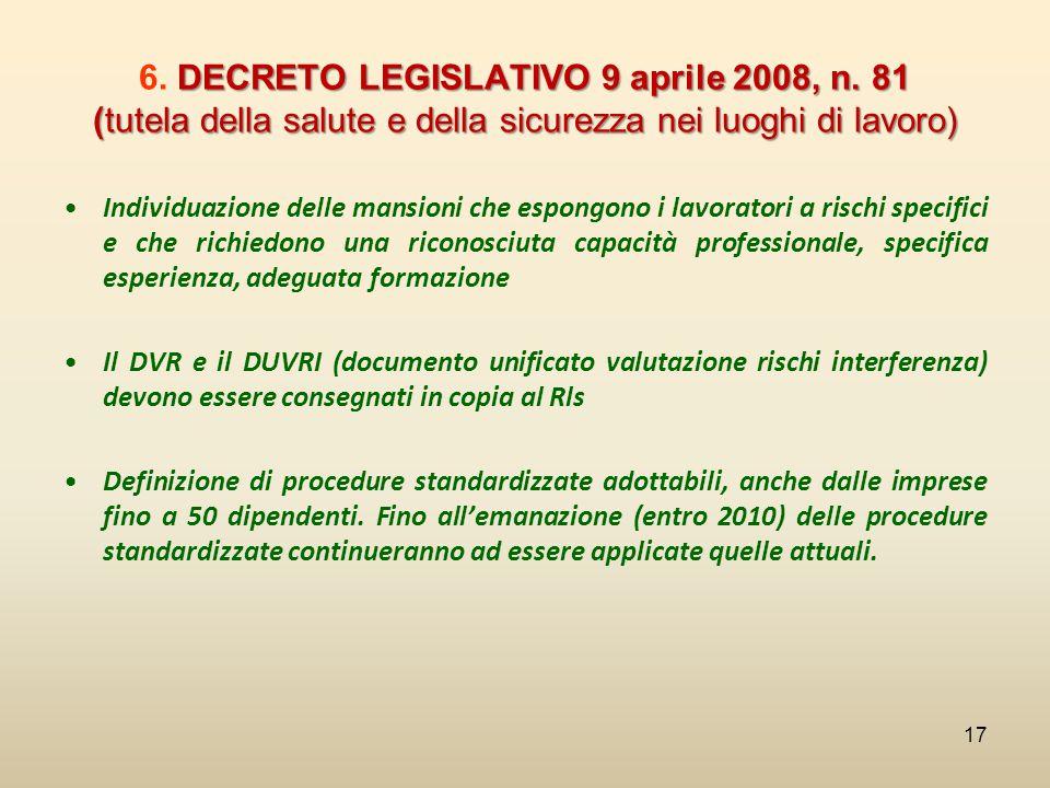 DECRETO LEGISLATIVO 9 aprile 2008, n. 81 (tutela della salute e della sicurezza nei luoghi di lavoro) 6. DECRETO LEGISLATIVO 9 aprile 2008, n. 81 (tut