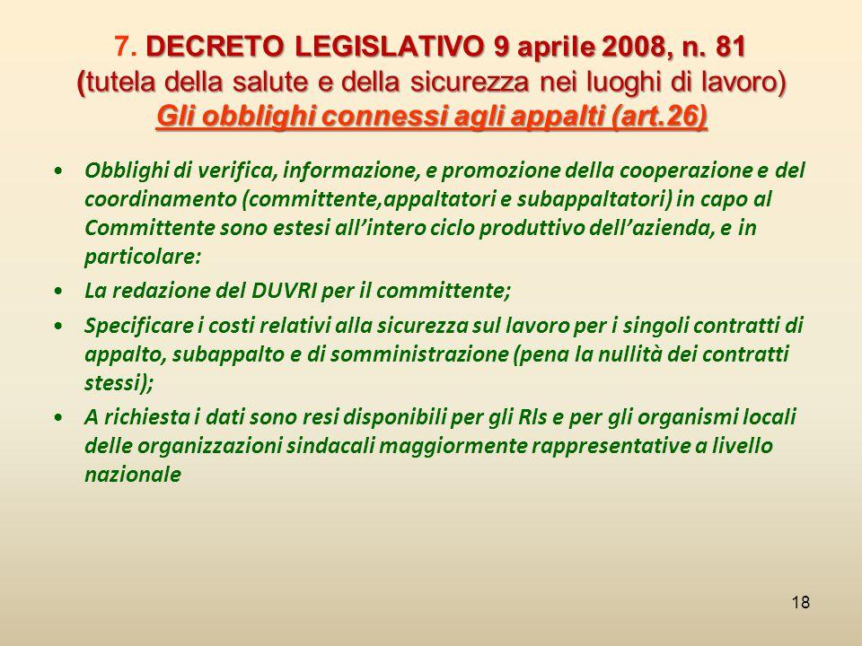 DECRETO LEGISLATIVO 9 aprile 2008, n. 81 (tutela della salute e della sicurezza nei luoghi di lavoro) Gli obblighi connessi agli appalti (art.26) 7. D