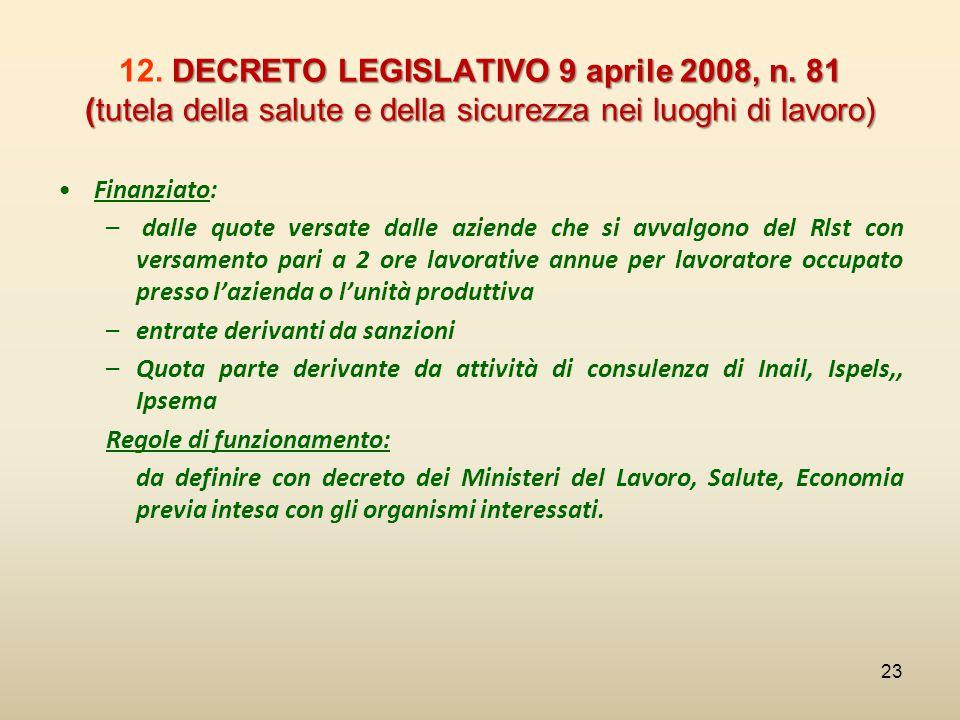 DECRETO LEGISLATIVO 9 aprile 2008, n. 81 (tutela della salute e della sicurezza nei luoghi di lavoro) 12. DECRETO LEGISLATIVO 9 aprile 2008, n. 81 (tu