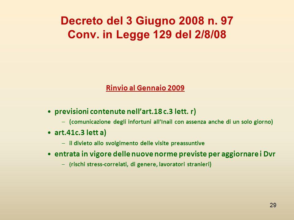 Decreto del 3 Giugno 2008 n. 97 Conv. in Legge 129 del 2/8/08 Rinvio al Gennaio 2009 previsioni contenute nell'art.18 c.3 lett. r) –(comunicazione deg