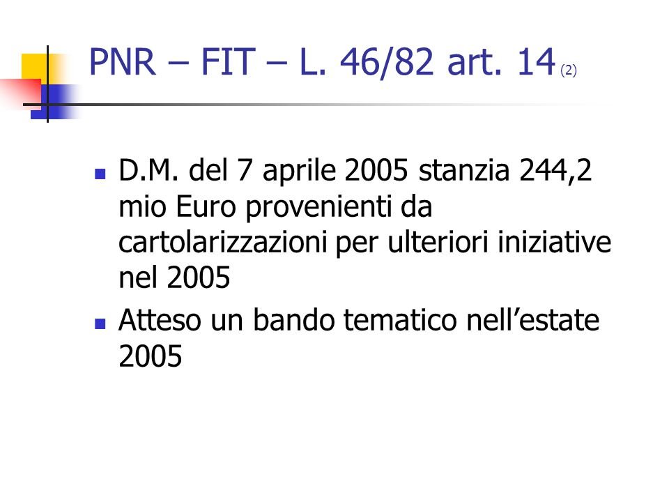 PNR – FIT – L. 46/82 art. 14 (2) D.M.
