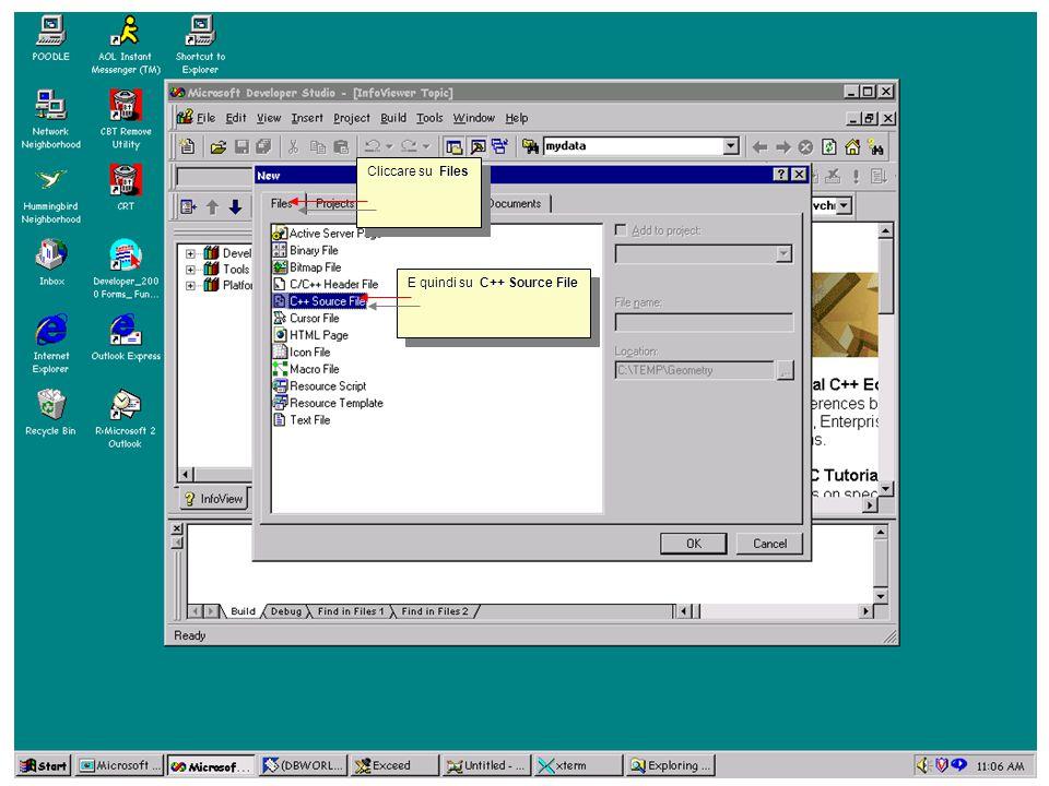 Per creare un nuovo file sorgente; Cliccare con il mouse sul menu File.Cliccare con il mouse sul menu File.