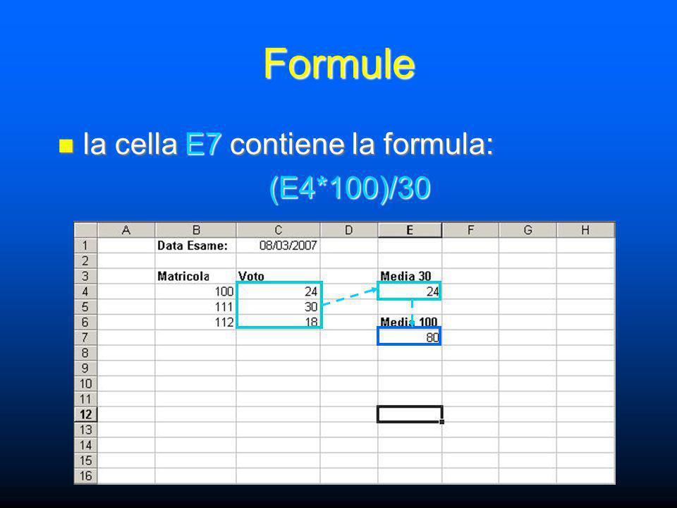 Formule la cella E7 contiene la formula: la cella E7 contiene la formula:(E4*100)/30