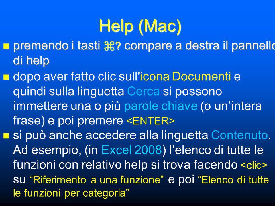 Help (Mac) premendo i tasti ⌘ . compare a destra il pannello di help premendo i tasti ⌘ .