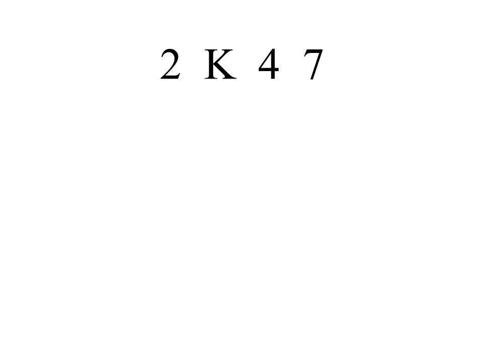 2 K 4 7