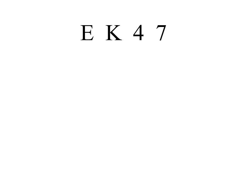 E K 4 7