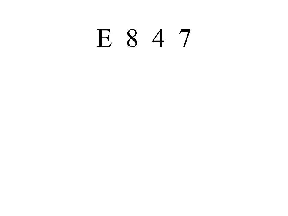 E 8 4 7