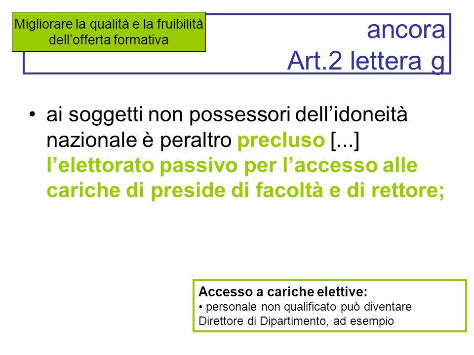 ancora Art.2 lettera g ai soggetti non possessori dell'idoneità nazionale è peraltro precluso [...] l'elettorato passivo per l'accesso alle cariche di
