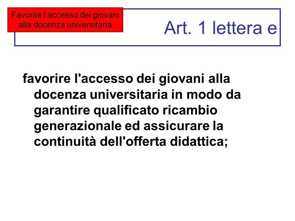 Art. 1 lettera e favorire l'accesso dei giovani alla docenza universitaria in modo da garantire qualificato ricambio generazionale ed assicurare la co