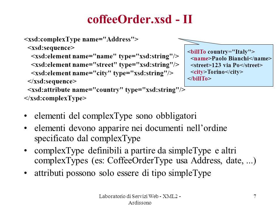 Laboratorio di Servizi Web - XML2 - Ardissono 38 Interfacce e classi generate Interfacce e classi di implementazione generate da JAXB permettono ad applicazione java di –generare oggetti secondo struttura dei tipi di dati definita in schema XML –marshal e unmarshal tra XML e Java –marshal di oggetto XML in DOM e altri formati  Compilato schema XML con JAXB Compiler, si possono gestire documenti XML validi rispetto a schema in ambiente Java senza usare SAX o altro