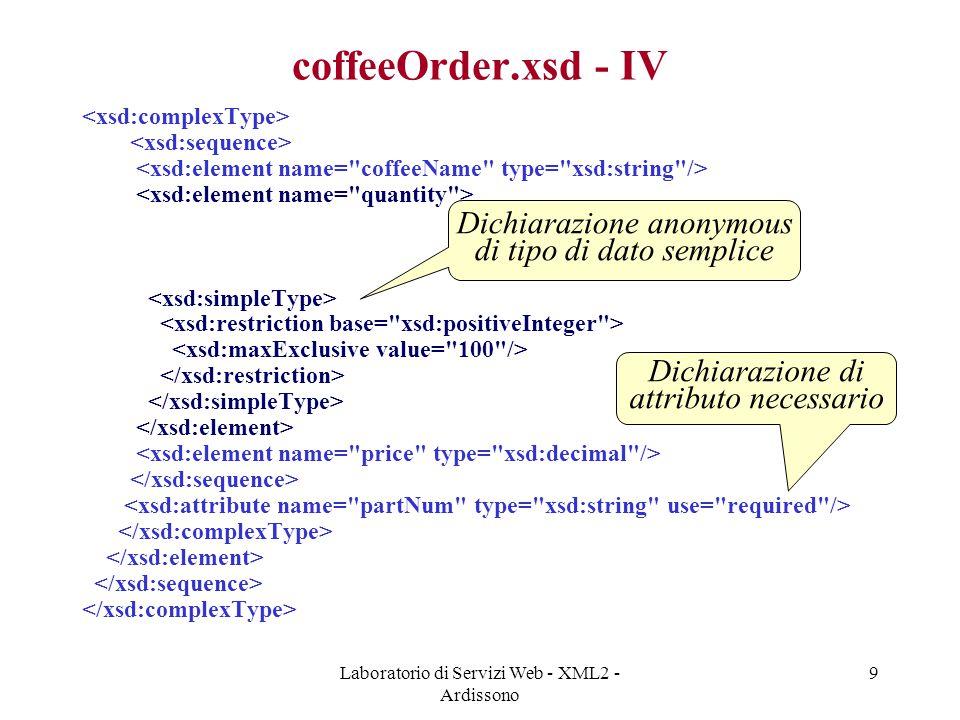 Laboratorio di Servizi Web - XML2 - Ardissono 60 TestCoffee.java - III public class TestCoffee{ public static void main( String[] args ) { try { JAXBContext jc = JAXBContext.newInstance( coffee1 ); Unmarshaller u = jc.createUnmarshaller(); u.setValidating( true ); CoffeeOrderType co = (CoffeeOrderType)u.unmarshal( new FileInputStream( order1.xml )); ------>>>>> continua Creo contesto JAXB per gestione di classi in coffee1 Creo Unmarshaller Abilito validazione XML Parsificazione documento order1.xml e creazione oggetto java NB: JAXB fa sempre validazione di documento, durante unmarshal.