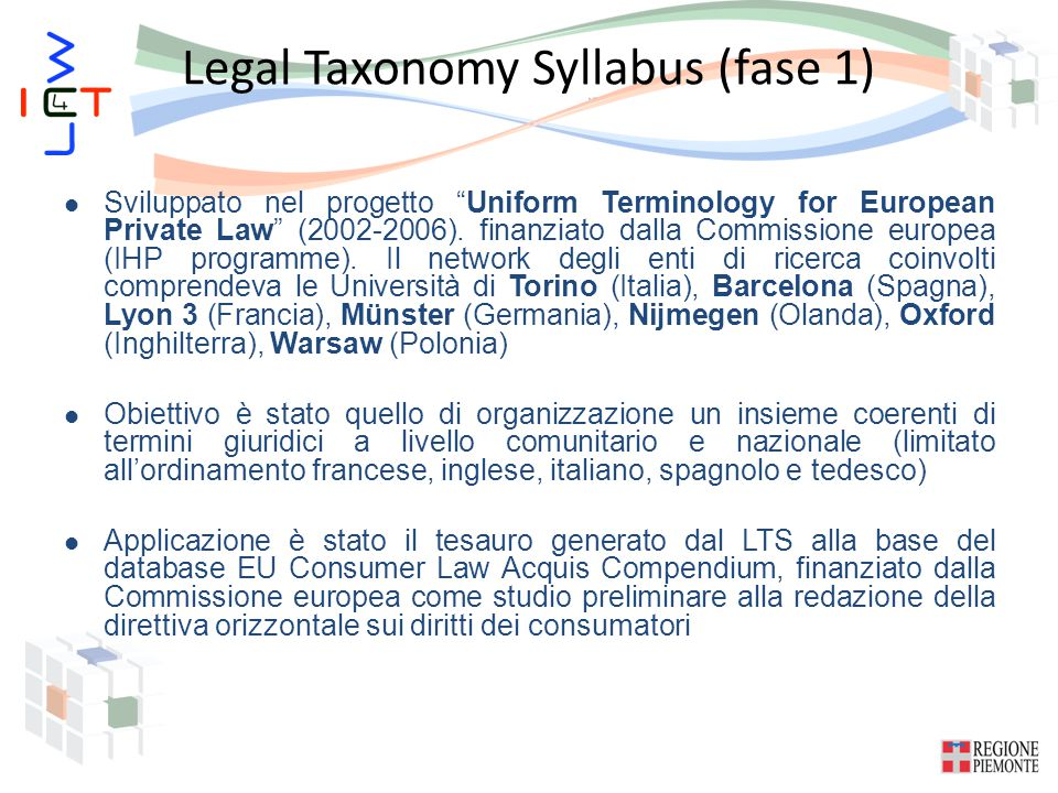 Legal Taxonomy Syllabus (fase 1) Sviluppato nel progetto Uniform Terminology for European Private Law (2002-2006).