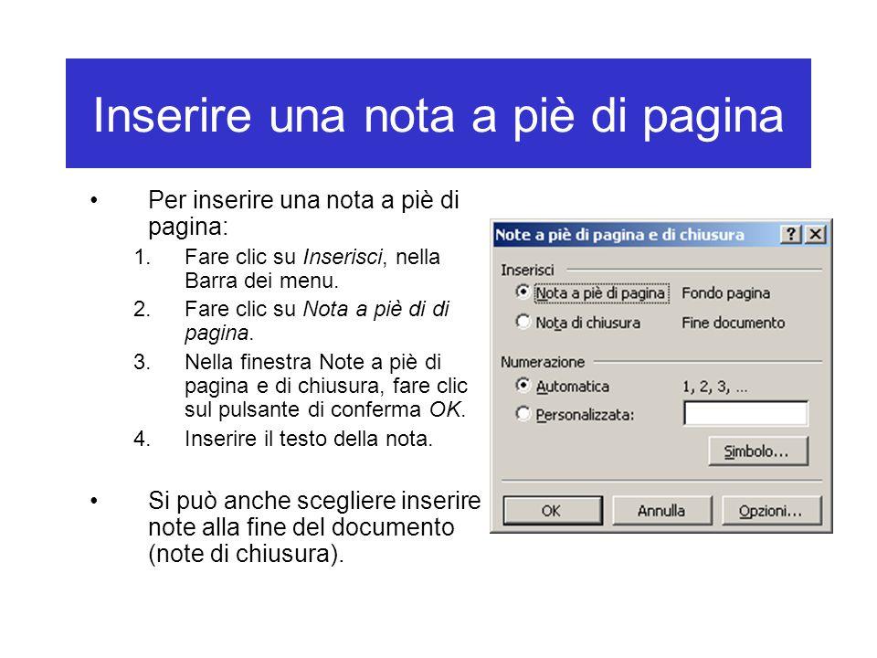 Inserire una nota a piè di pagina Per inserire una nota a piè di pagina: 1.Fare clic su Inserisci, nella Barra dei menu. 2.Fare clic su Nota a piè di