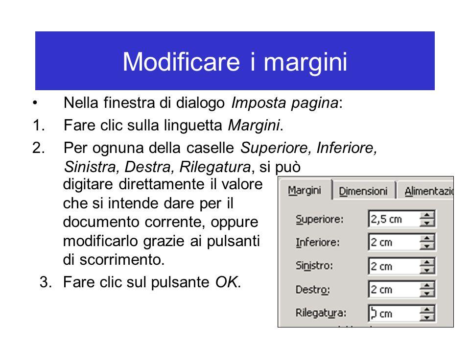 Modificare i margini Nella finestra di dialogo Imposta pagina: 1.Fare clic sulla linguetta Margini.