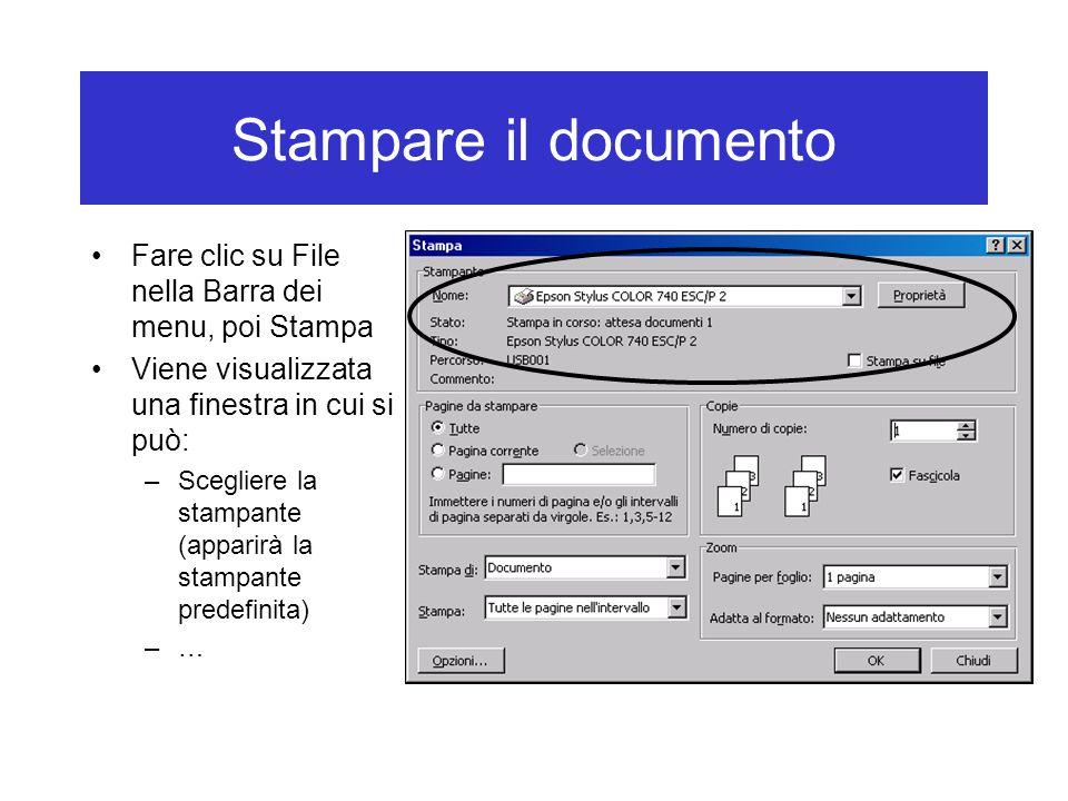 Stampare il documento Fare clic su File nella Barra dei menu, poi Stampa Viene visualizzata una finestra in cui si può: –Scegliere la stampante (apparirà la stampante predefinita) –…