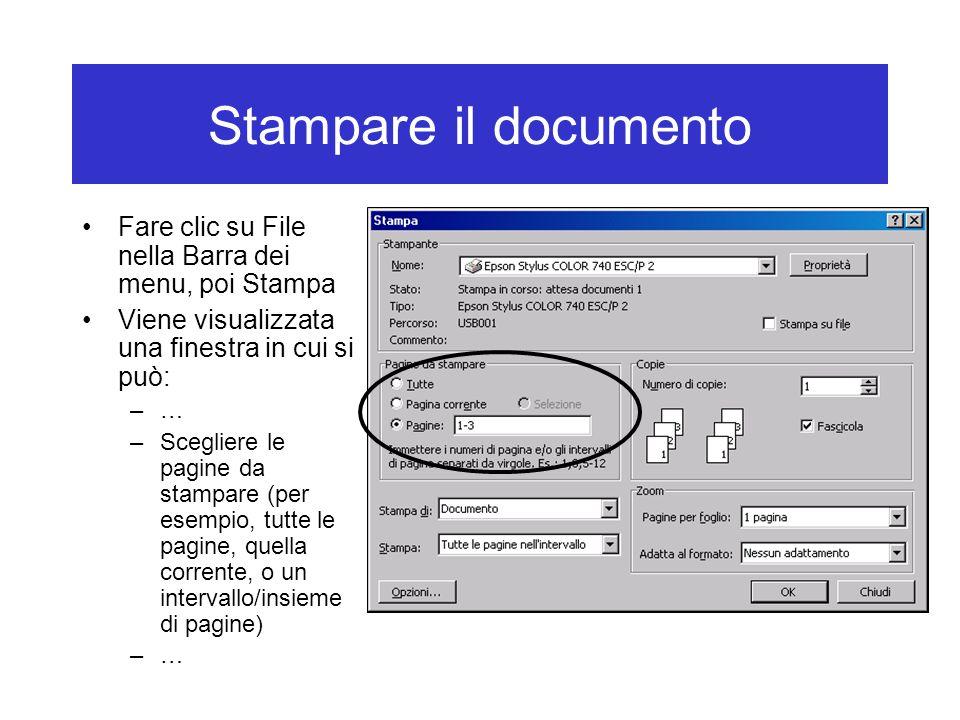 Stampare il documento Fare clic su File nella Barra dei menu, poi Stampa Viene visualizzata una finestra in cui si può: –… –Scegliere le pagine da stampare (per esempio, tutte le pagine, quella corrente, o un intervallo/insieme di pagine) –…