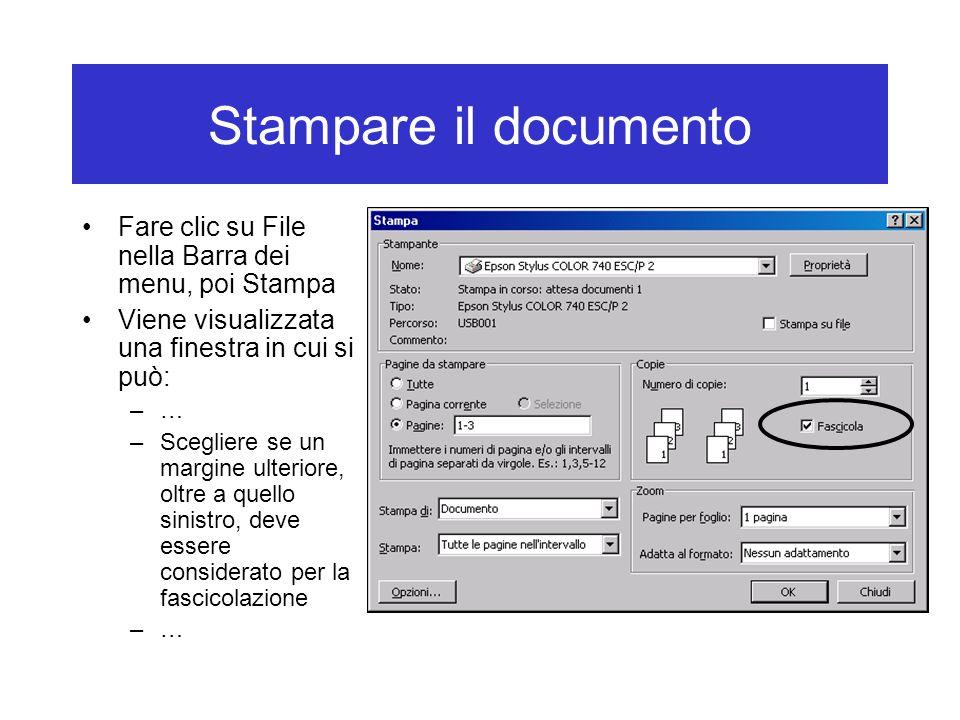 Stampare il documento Fare clic su File nella Barra dei menu, poi Stampa Viene visualizzata una finestra in cui si può: –… –Scegliere se un margine ulteriore, oltre a quello sinistro, deve essere considerato per la fascicolazione –…