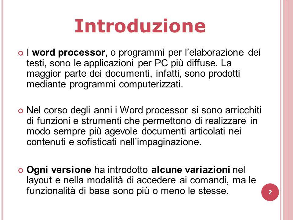 2 I word processor, o programmi per l'elaborazione dei testi, sono le applicazioni per PC più diffuse. La maggior parte dei documenti, infatti, sono p