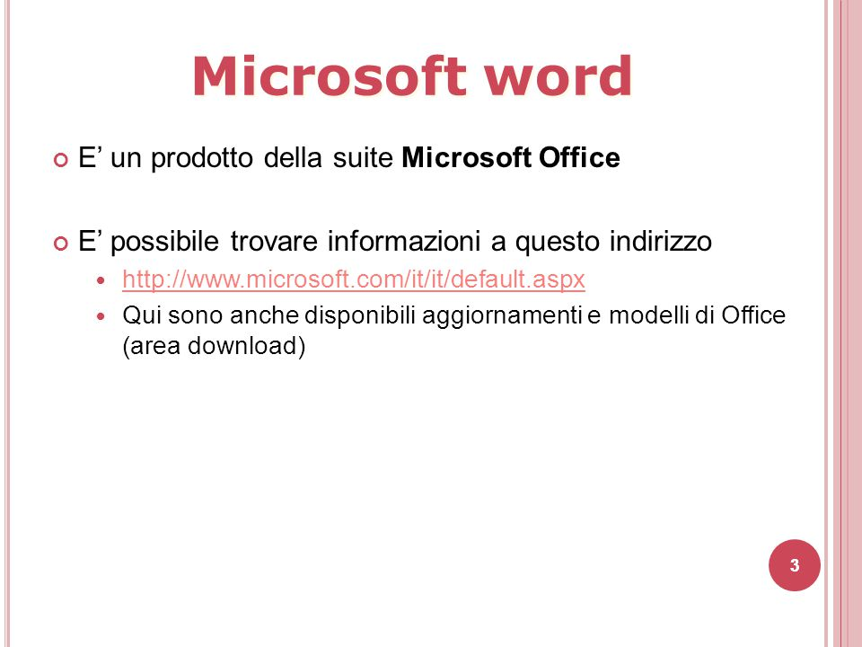 3 E' un prodotto della suite Microsoft Office E' possibile trovare informazioni a questo indirizzo http://www.microsoft.com/it/it/default.aspx Qui son