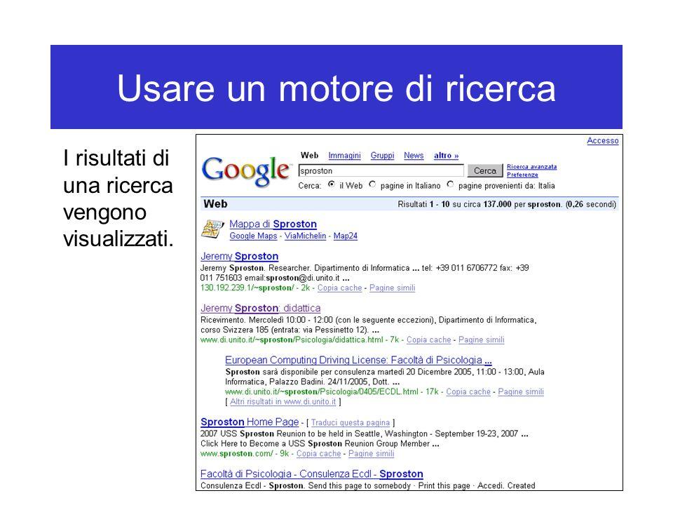 Usare un motore di ricerca I risultati di una ricerca vengono visualizzati.