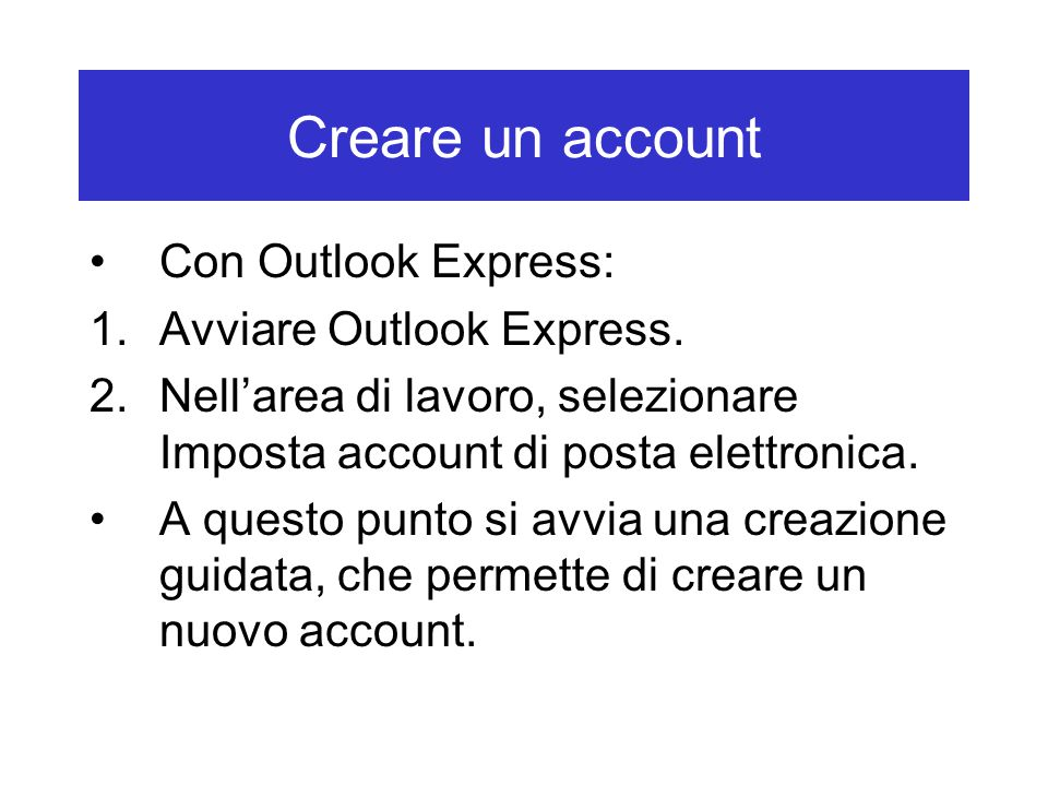 Creare un account Con Outlook Express: 1.Avviare Outlook Express.