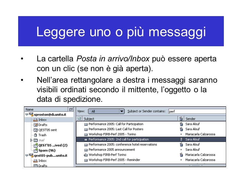 Leggere uno o più messaggi La cartella Posta in arrivo/Inbox può essere aperta con un clic (se non è già aperta). Nell'area rettangolare a destra i me
