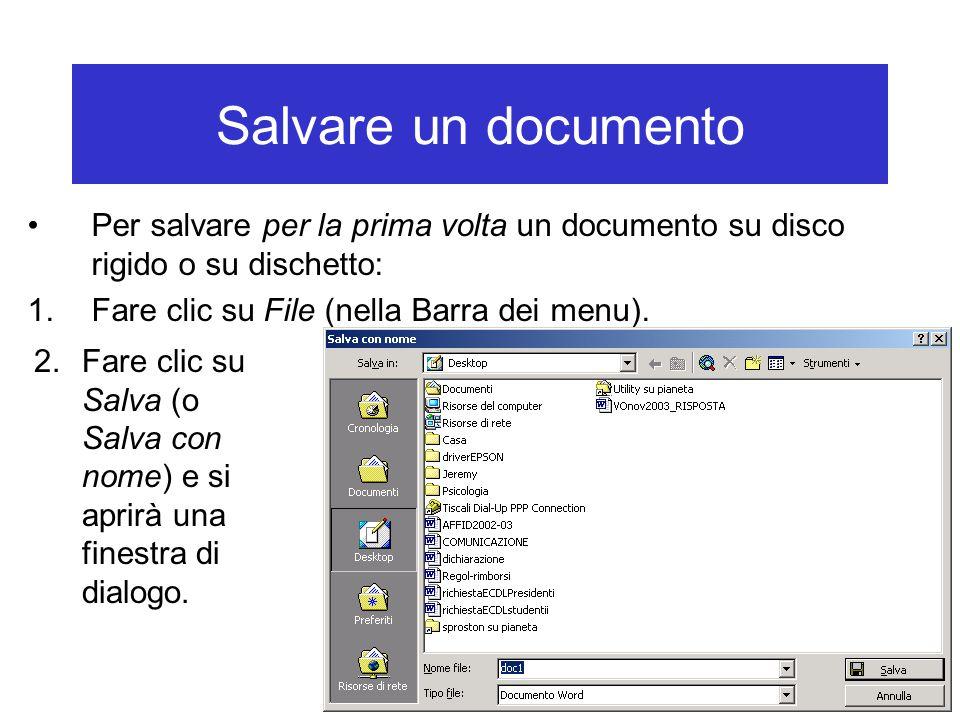 Salvare un documento Per salvare per la prima volta un documento su disco rigido o su dischetto: Oppure: aprire la finestra facendo clic sul pulsante Salva