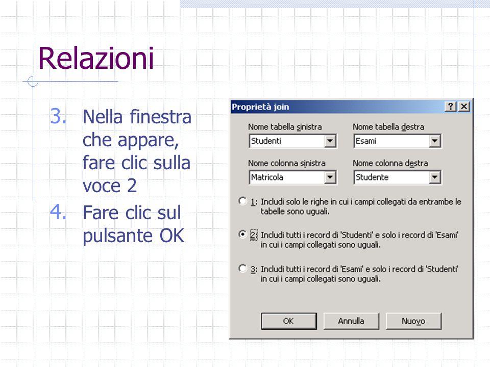 Relazioni 3. Nella finestra che appare, fare clic sulla voce 2 4. Fare clic sul pulsante OK