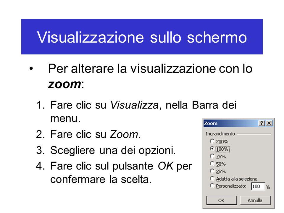 Visualizzazione sullo schermo Per alterare la visualizzazione con lo zoom: 1.Fare clic su Visualizza, nella Barra dei menu.