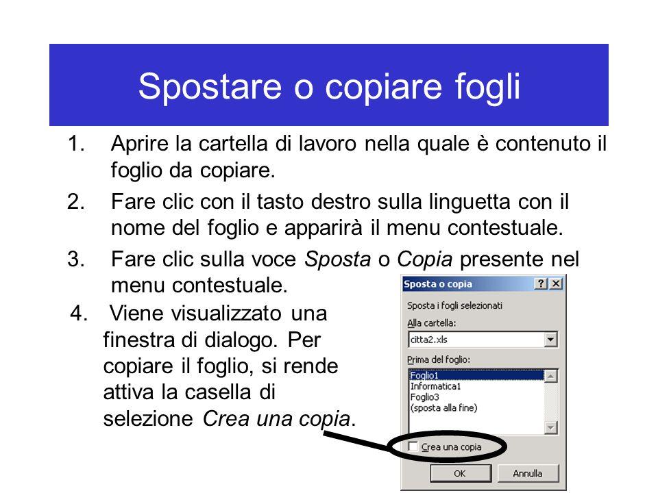 Spostare o copiare fogli 1.Aprire la cartella di lavoro nella quale è contenuto il foglio da copiare.