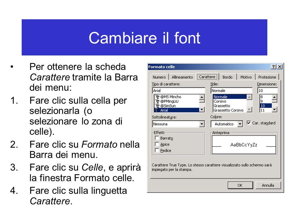 Cambiare il font Per ottenere la scheda Carattere tramite la Barra dei menu: 1.Fare clic sulla cella per selezionarla (o selezionare lo zona di celle).