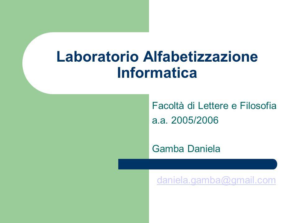 Laboratorio Alfabetizzazione Informatica Facoltà di Lettere e Filosofia a.a.