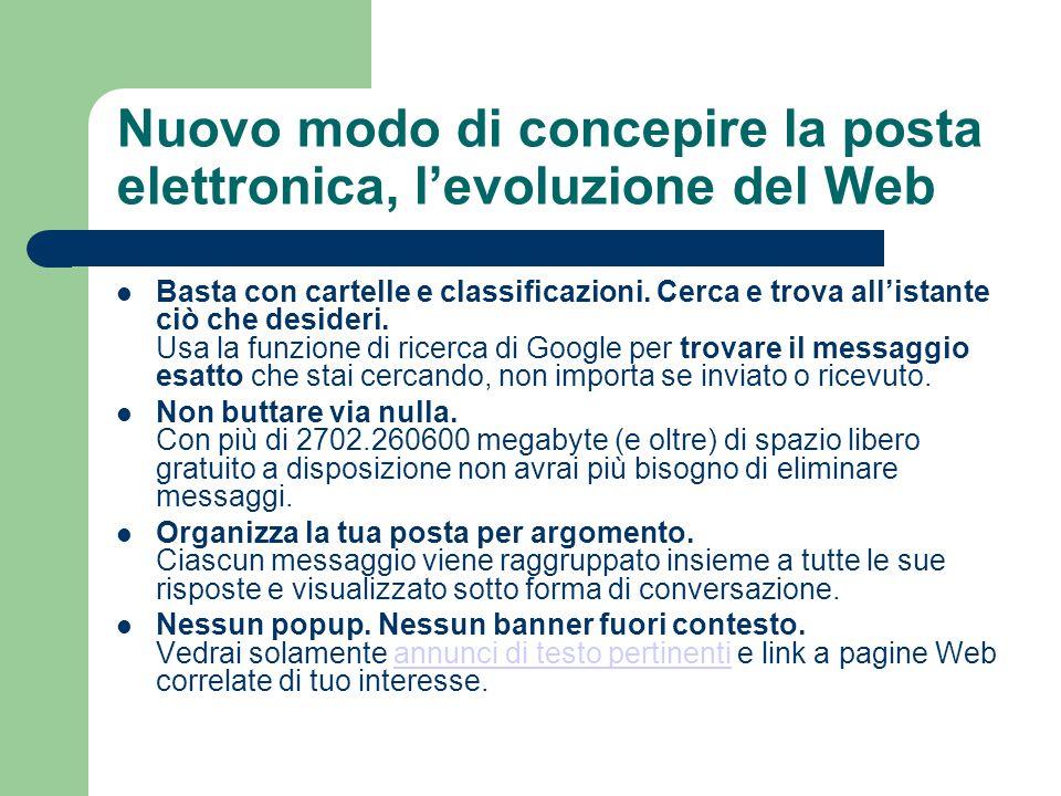 Nuovo modo di concepire la posta elettronica, l'evoluzione del Web Basta con cartelle e classificazioni.