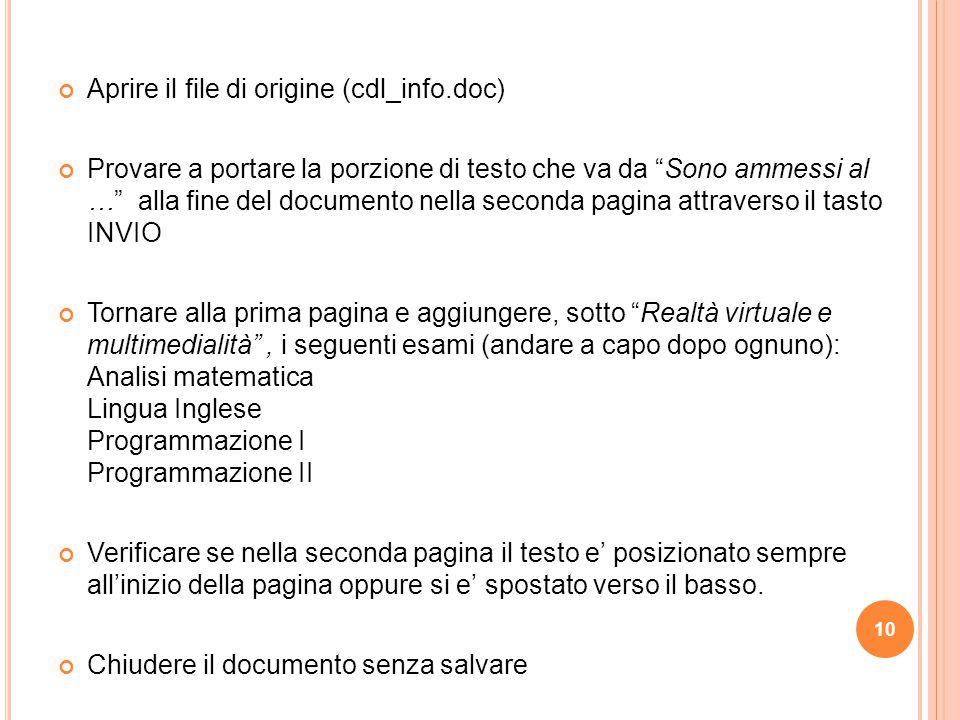 """10 Aprire il file di origine (cdl_info.doc) Provare a portare la porzione di testo che va da """"Sono ammessi al …"""" alla fine del documento nella seconda"""