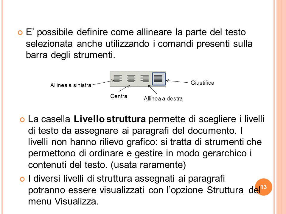 13. E' possibile definire come allineare la parte del testo selezionata anche utilizzando i comandi presenti sulla barra degli strumenti. Allinea a si