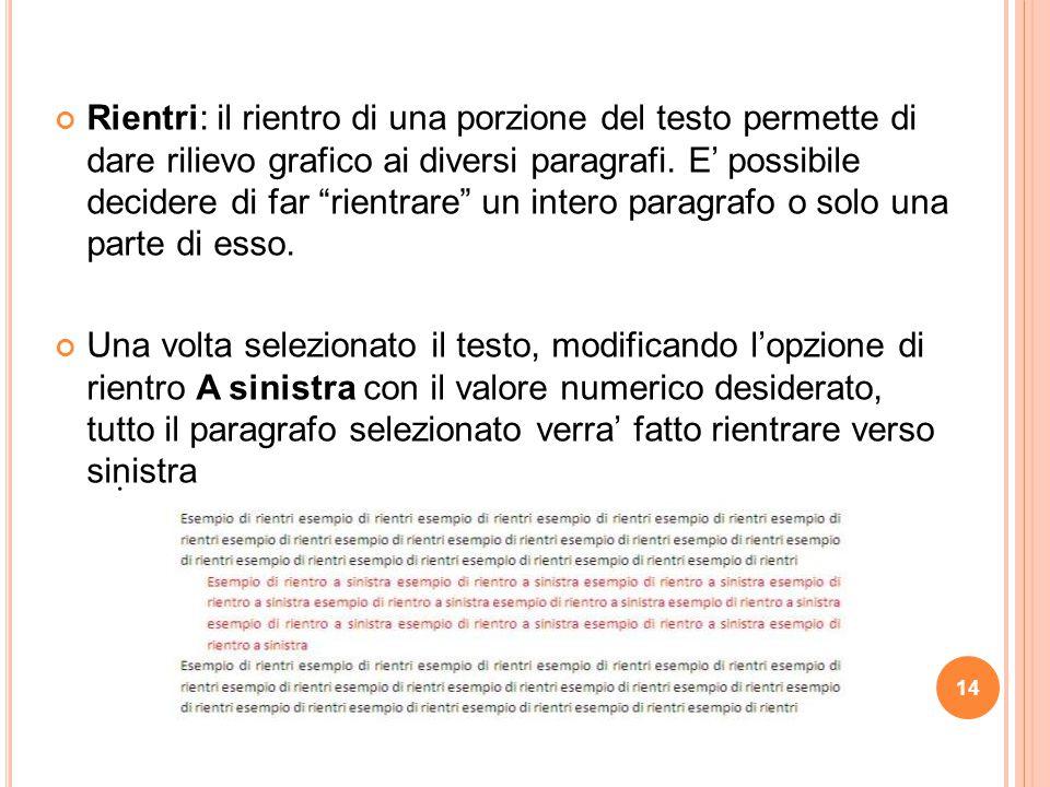 """14. Rientri: il rientro di una porzione del testo permette di dare rilievo grafico ai diversi paragrafi. E' possibile decidere di far """"rientrare"""" un i"""