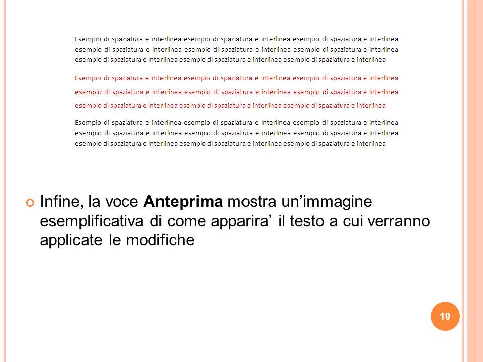 19. Infine, la voce Anteprima mostra un'immagine esemplificativa di come apparira' il testo a cui verranno applicate le modifiche