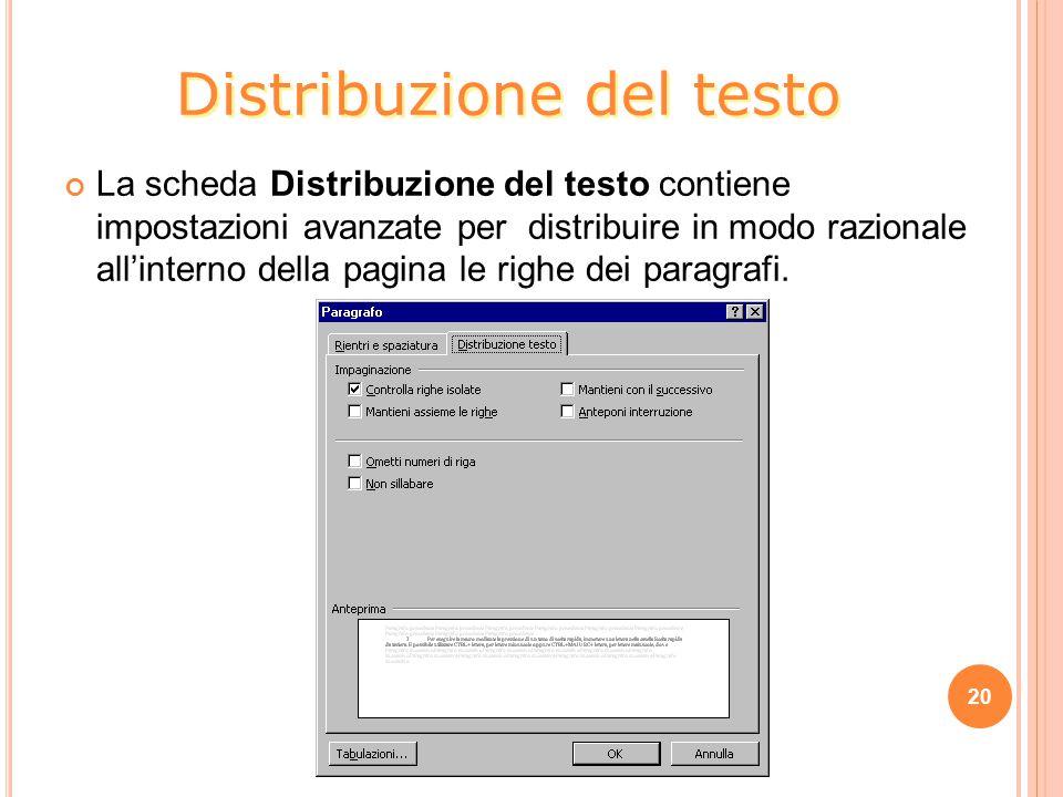 20 La scheda Distribuzione del testo contiene impostazioni avanzate per distribuire in modo razionale all'interno della pagina le righe dei paragrafi.