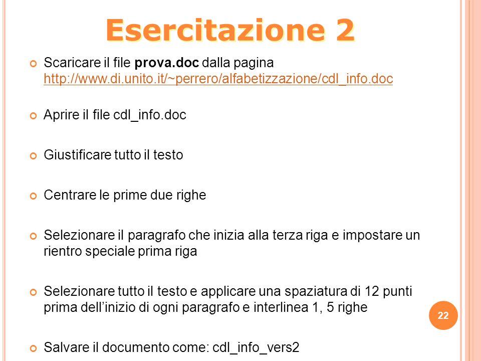 22 Scaricare il file prova.doc dalla pagina http://www.di.unito.it/~perrero/alfabetizzazione/cdl_info.doc http://www.di.unito.it/~perrero/alfabetizzaz