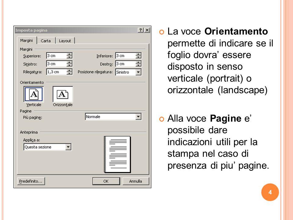 4. La voce Orientamento permette di indicare se il foglio dovra' essere disposto in senso verticale (portrait) o orizzontale (landscape) Alla voce Pag
