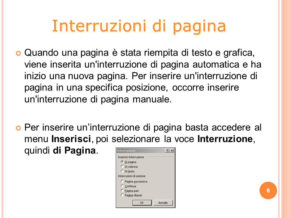 6 Interruzioni di pagina Quando una pagina è stata riempita di testo e grafica, viene inserita un'interruzione di pagina automatica e ha inizio una nu