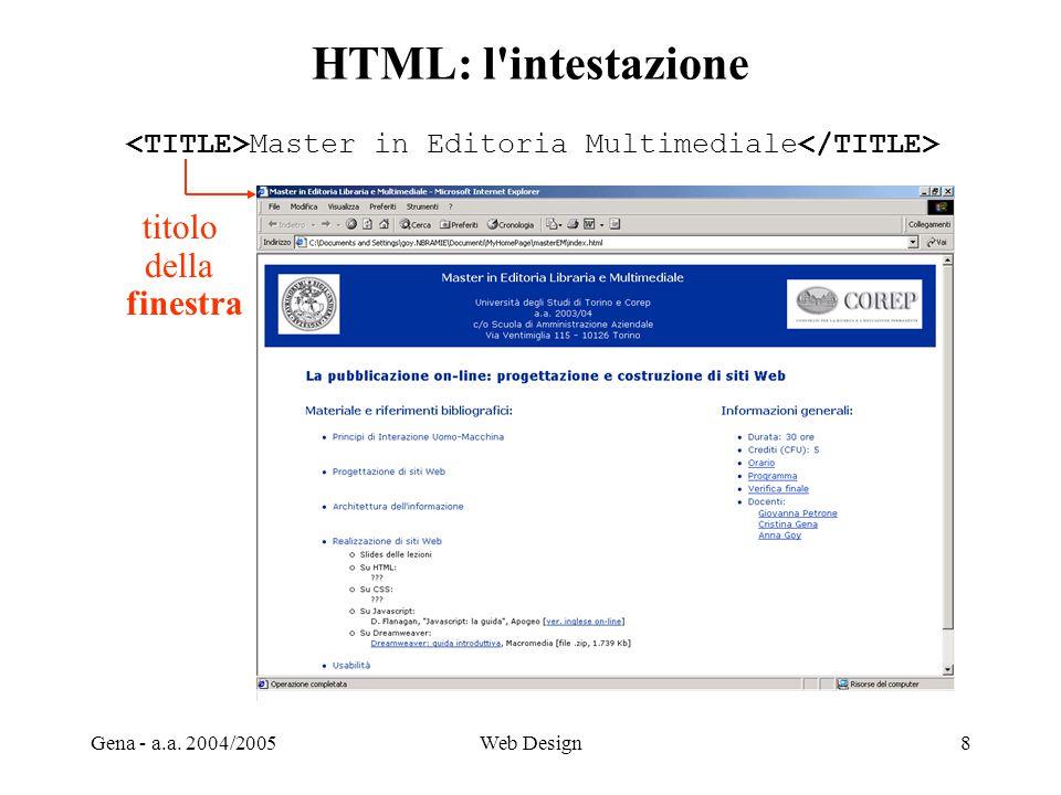 Gena - a.a. 2004/2005Web Design8 HTML: l'intestazione Master in Editoria Multimediale titolo della finestra